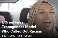 Uproar After L'Oreal Fires Transgender Model