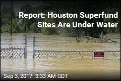Report: Houston Superfund Sites Are Under Water