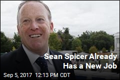 Sean Spicer Already Has a New Job