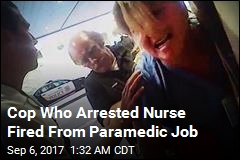 Cop Who Arrested Nurse Fired From Paramedic Job