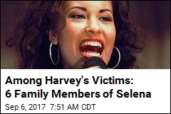 Among Harvey's Victims: 6 Family Members of Selena