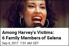 Among Harvey's Victims: 6 Family Members of Selena