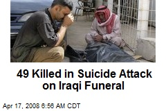 49 Killed in Suicide Attack on Iraqi Funeral