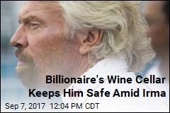 Wine Cellar Holds: Billionaire Branson OK After Irma