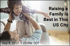 10 Best, Worst US Cities to Raise a Family