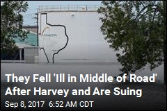 They Fell 'Ill in Middle of Road' After Harvey and Are Suing