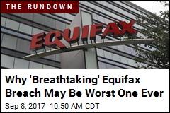 'Breathtaking' Equifax Breach May Be Worst One Ever