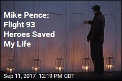 Mike Pence: Flight 93 Heroes Saved My Life