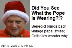 Did You See What the Pope Is Wearing?!?