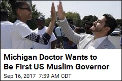 Michigan Doctor Wants to Be First US Muslim Governor