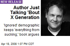 Author Just Talking 'Bout X Generation