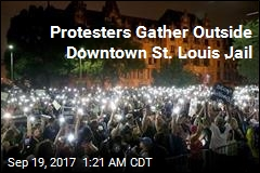 Protesters Gather Outside Downtown St. Louis Jail