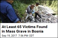 At Least 65 Victims Found in Mass Grave in Bosnia