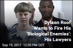 Dylann Roof Asks to Fire Lawyers Because They're Jewish and Indian