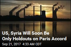 US, Syria Will Soon Be Only Holdouts on Paris Accord
