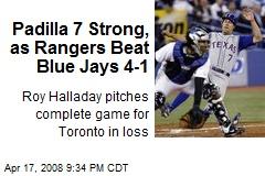 Padilla 7 Strong, as Rangers Beat Blue Jays 4-1