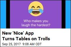 New 'Nice' App Craze Turns Tables on Trolls