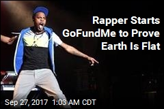 Rapper Starts GoFundMe to Prove Earth Is Flat