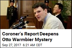 Coroner's Report Deepens Otto Warmbier Mystery