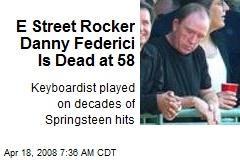 E Street Rocker Danny Federici Is Dead at 58