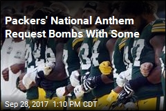 Packers Fans Not Happy About Team's Anthem Request