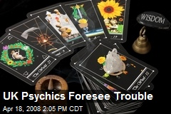 UK Psychics Foresee Trouble