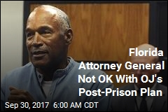 Florida Attorney General Not OK With OJ's Post-Prison Plan