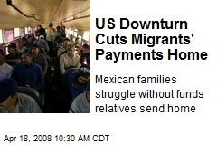 US Downturn Cuts Migrants' Payments Home