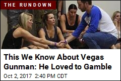 This We Know About Vegas Gunman: He Loved to Gamble