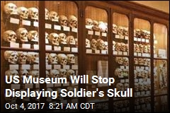 US Museum Will Stop Displaying Soldier's Skull