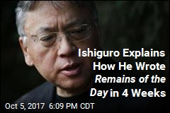 Kazuo Ishiguro Wrote Remains of the Day in 4 Weeks