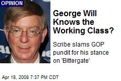 George Will Knows the Working Class?