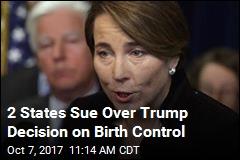 2 States Sue Over Trump Decision on Birth Control