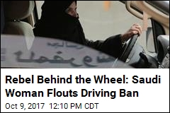 Ban on Saudi Women Drivers Lifts in June. One Couldn't Wait