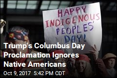 Trump Doesn't Mention Native Americans on Columbus Day