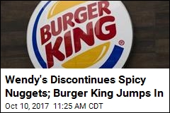 Burger King Takes Aim at Wendy's With Spicy Nuggets
