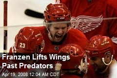 Franzen Lifts Wings Past Predators