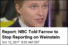 Report: NBC Told Farrow to Stop Reporting on Weinstein