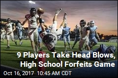 9 Players Take Head Blows, High School Forfeits Game