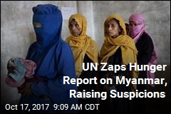 UN Zaps Hunger Report on Myanmar, Raising Suspicions