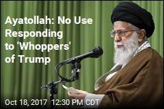 Ayatollah Slams 'Rants and Whoppers' of Trump