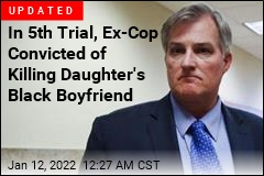 White Ex-Cop Guilty of Shooting Daughter's Black Boyfriend