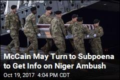 McCain May Turn to Subpoena to Get Info on Niger Ambush