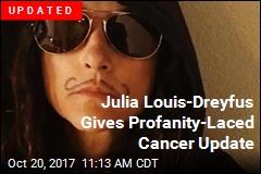 Julia Louis-Dreyfus Gives Profanity-Laced Cancer Update