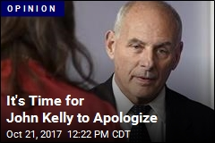 It's Time for John Kelly to Apologize