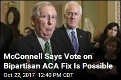 McConnell Will Bring ACA Fix to Senate ... If Trump Approves
