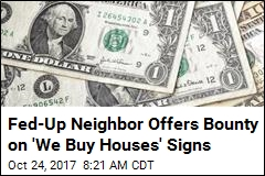 Guy's Bounty on 'We Buy Houses' Signs Maxes Out Fast