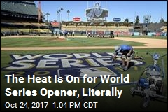 Opener Likely to Be Hottest World Series Game Ever