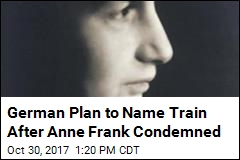 German Plan to Name Train After Anne Frank Condemned