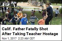 Parent Fatally Shot After Taking Teacher Hostage